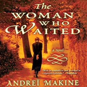The Woman Who Waited: A Novel | [Geoffrey Strachan (translator), Andrei Makine]
