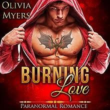 Burning Love | Livre audio Auteur(s) : Olivia Myers Narrateur(s) : Audrey Lusk