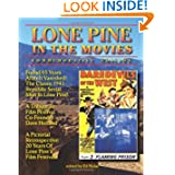 Lone Pine in the Movies: Commemorative Edition