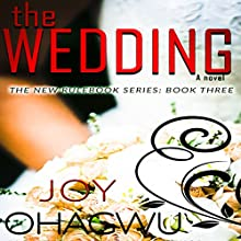 The Wedding: The New Rulebook Series, Book 3 | Livre audio Auteur(s) : Joy Ohagwu Narrateur(s) : Andrea Tuszynski