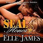 Seal's Honor: Take No Prisoners Series, Book 1 | Elle James