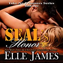 Seal's Honor: Take No Prisoners Series, Book 1 (       UNABRIDGED) by Elle James Narrated by Kaleo Griffith