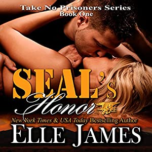 Seal's Honor: Take No Prisoners Series, Book 1 | [Elle James]
