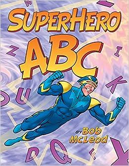amazoncom superhero abc 0201560745169 bob mcleod books