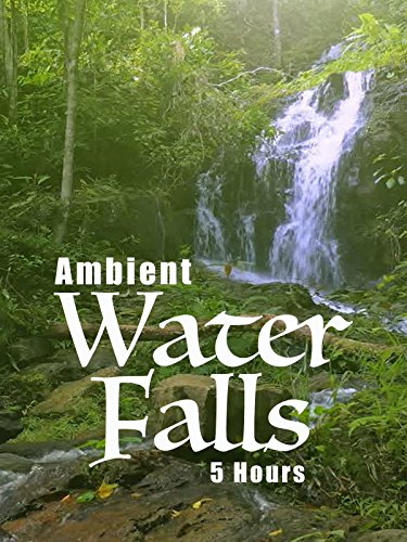 Ambient Water Falls