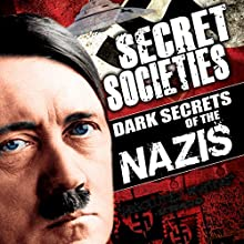 Secret Societies: Dark Secrets of the Nazis Radio/TV Program by OH Krill Narrated by Philip Gardiner