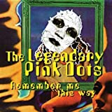 Remember Me this Way by Legendary Pink Dots (2008-09-19)