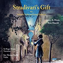 Stradivari's Gift Performance by Kim Maerkl Narrated by Roger Moore