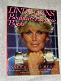 Linda Evans beauty and exercise book: Inner and outer beauty