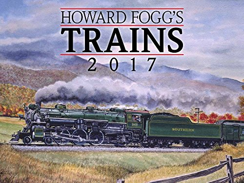 Howard Fogg's Trains 2017 Calendar