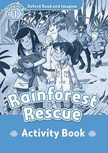 Oxford Read and Imagine: Oxford Read & Imagine 1 Rainforest Rescue Activity Book