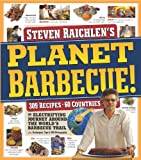 Planet Barbecue!: 309 Recipes, 60 Countries (0761159193) by Raichlen, Steven