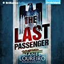 The Last Passenger (       UNABRIDGED) by Manel Loureiro, Andres Alfaro (translator) Narrated by Angela Dawe
