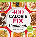 The 400 Calorie Fix Cookbook: 400 All...
