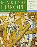 img - for Making Europe: The Story of the West, Volume I to 1790 book / textbook / text book