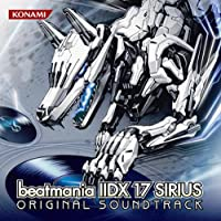 「beatmania IIDX 17 SIRIUS ORIGINAL SOUNDTRACK」