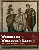 Workbook for Wheelock's Latin (0060956429) by Comeau, Paul T.