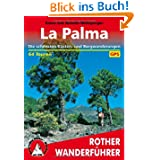 La Palma. Die schönsten Küsten- und Bergwanderungen. 64 Touren. Mit GPS
