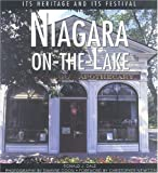img - for Niagara-on-the-Lake: Its Heritage and Its Festival (Lorimer Illustrated History) book / textbook / text book