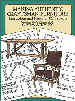 making authentic craftsman furniture gustav stickley