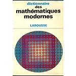 Dictionnaire des math�matiques modernes.