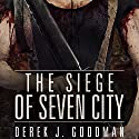 The Siege of Seven City: Z7, Book 3 (       UNABRIDGED) by Derek J. Goodman Narrated by Coleen Marlo