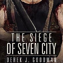 The Siege of Seven City: Z7, Book 3 (       UNABRIDGED) by Derek J. Goodman Narrated by Coleen Marlo