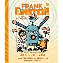Frank Einstein and the BrainTurbo Audiobook by Jon Scieszka Narrated by Jon Scieszka, Brian Biggs