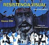 echange, troc Christine Frérot - Resistencia visual : Oaxaca 2006