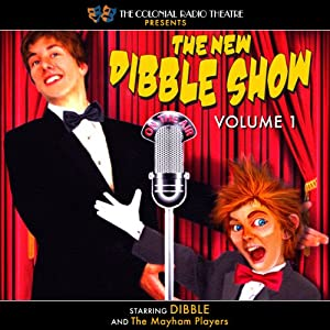 The New Dibble Show, Volume 1 Audiobook