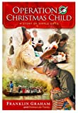 Operation Christmas Child: A Story of Simple Gifts (143367999X) by Graham, Franklin