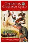 Operation Christmas Child: A Story of...