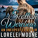 Scottish Werebear, Book 1: An Unexpected Affair: A BBW Bear Shifter Paranormal Romance Audiobook by Lorelei Moone Narrated by Patrick Blackthorne