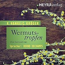 Wermutstropfen Hörbuch von Kathrin Hanke, Claudia Kröger Gesprochen von: Bernd Dechamps