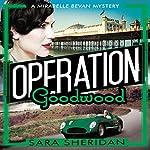 Operation Goodwood | Sara Sheridan