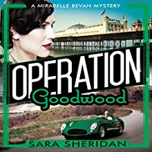 Operation Goodwood Audiobook by Sara Sheridan Narrated by Penelope Freeman