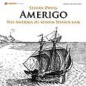 Amerigo: Die Geschichte eines historischen Irrtums Hörbuch von Stefan Zweig Gesprochen von: Georg Peetz