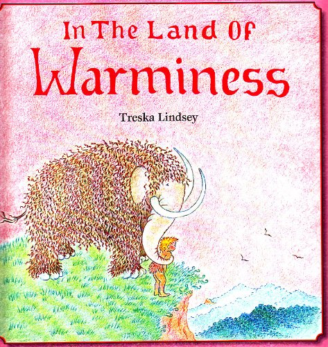 In The Land of Warminess, Treska Lindsey