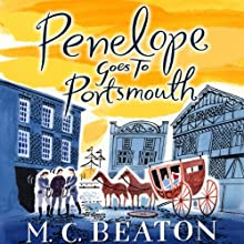 Penelope Goes to Portsmouth: Travelling Matchmaker, Book 3 (       UNABRIDGED) by M. C. Beaton Narrated by Colleen Prendergast