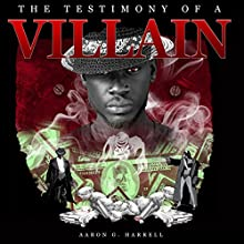 The Testimony of a Villain Audiobook by Aaron G. Harrell Narrated by Marvin Slay