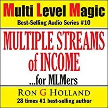 Multiple Streams of Income... for MLM'ers: Multi Level Magic, Book 10 (       UNABRIDGED) by Ron G Holland Narrated by Alex Rehder