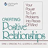 img - for Creating Positive Relationships: Your Power to Turn Problems into Peace of Mind book / textbook / text book