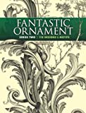 img - for Fantastic Ornament, Series Two: 118 Designs and Motifs (Dover Pictorial Archive) book / textbook / text book
