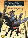 Auf der Suche nach dem Vogel der Zeit, Band 8: Ritter Bragon