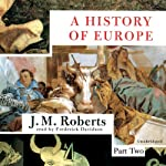 A History of Europe   J. M. Roberts