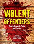 Violent Offenders: Theory, Research,...