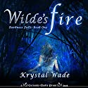Wilde's Fire (       UNABRIDGED) by Krystal Wade Narrated by Eileen Stevens