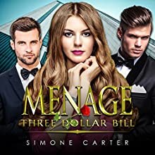 Menage: Three Dollar Bill Audiobook by Simone Carter Narrated by Lissa Blackwell