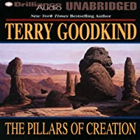 The Pillars of Creation: Sword of Truth, Book 7 (       UNABRIDGED) by Terry Goodkind Narrated by Jim Bond