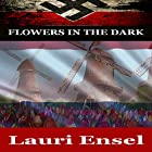 Flowers in the Dark Hörbuch von Lauri Ensel Gesprochen von: Cinnamon Dizon